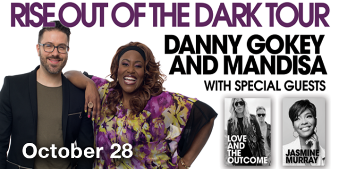 Rise Out of the Dark Tour with Mandisa and Danny Gokey - Montgomery