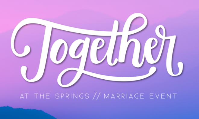 Together at the Springs 2018 Marriage Conference - Talladega