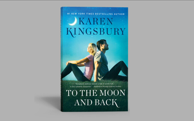 Kingsbury, Karen - To the Moon and Back