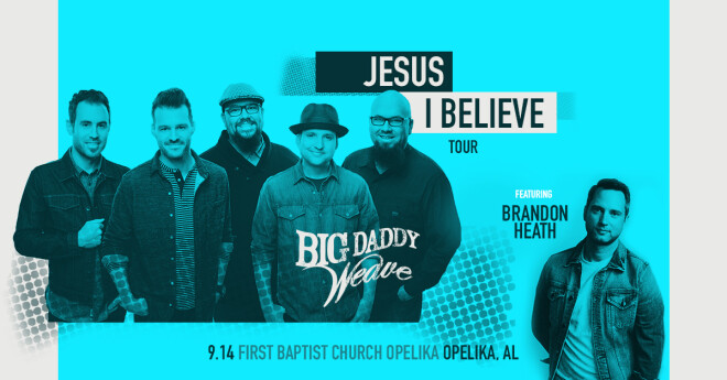 Jesus I Believe Tour with Big Daddy Weave and Brandon Heath - Opelika