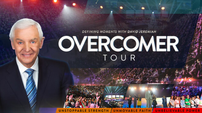The Overcomer Tour with David Jeremiah - Huntsville